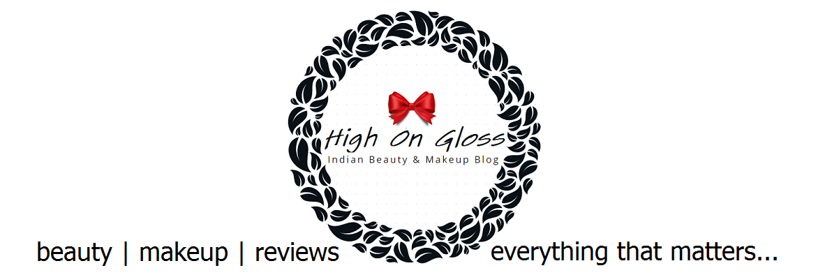 High On Gloss - Indian Beauty & Makeup Blog