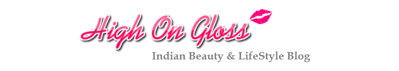 High On Gloss – Indian Beauty & Lifestyle Blog